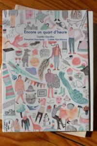Encore un quart d'heure, Camille Chevrillon, Françoise Lison-Leroy, Colette Nys-Mazure, éditions Esperluète, 2012, Belgique.