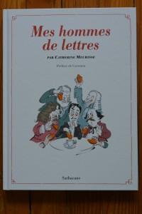 Mes hommes de lettres, Catherine Meurisse, Sarbacane, 2008, Préface de Cavanna.