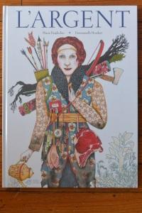 L'Argent, Marie Desplechin, Emmanuelle Houdart. Éditions Thierry Magnier, 2013.