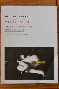 Araki enfin. Philippe Forest, Gallimard, Art et artistes, 2008.